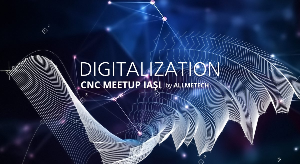 CNC Meetup Digitalization Iasi